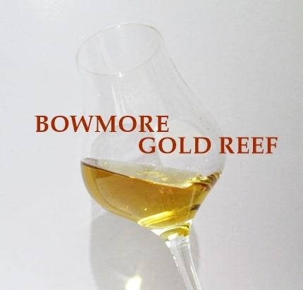ボウモア ゴールドリーフ,味,評価,ウイスキー,アイラモルト ,テイスティング,BOWMORE GOLD REEF